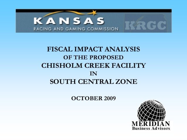 FISCAL IMPACT ANALYSIS OF THE PROPOSED CHISHOLM CREEK FACILITY IN SOUTH CENTRAL ZONE OCTOBER 2009 MERIDIAN Business Adviso...