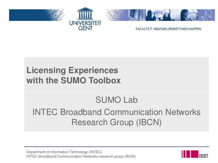 Licensing Experiences with the SUMO Toolbox                   SUMO Lab    INTEC Broadband Communication Networks          ...