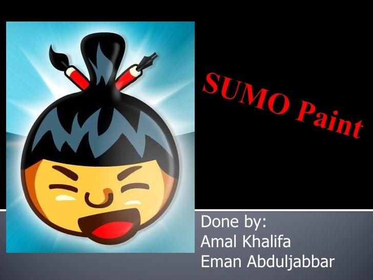 Done by:Amal KhalifaEman Abduljabbar