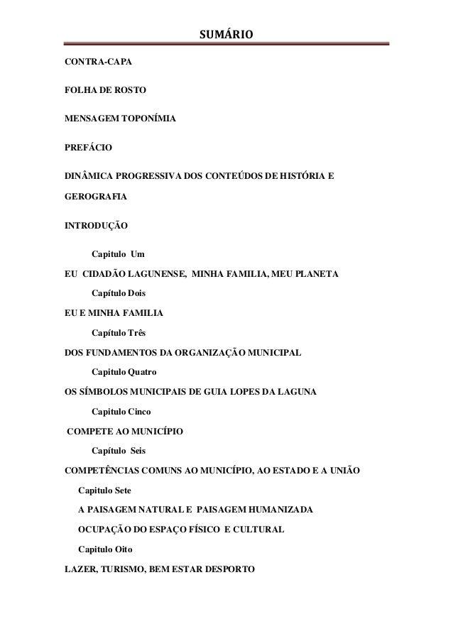 SUMÁRIO CONTRA-CAPA FOLHA DE ROSTO MENSAGEM TOPONÍMIA PREFÁCIO DINÂMICA PROGRESSIVA DOS CONTEÚDOS DE HISTÓRIA E GEROGRAFIA...
