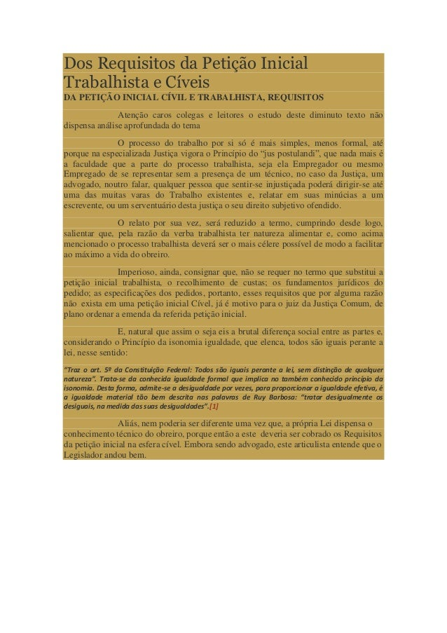 Dos Requisitos da Petição Inicial Trabalhista e Cíveis DA PETIÇÃO INICIAL CÍVIL E TRABALHISTA, REQUISITOS Atenção caros co...