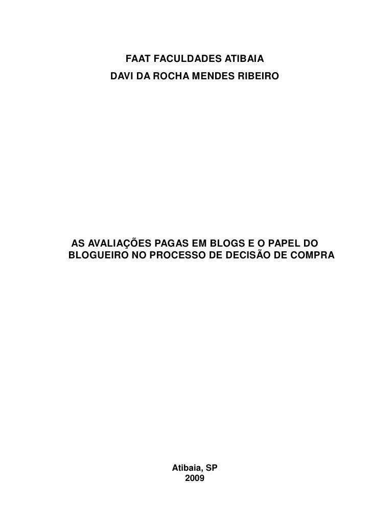 FAAT FACULDADES ATIBAIA       DAVI DA ROCHA MENDES RIBEIRO     AS AVALIAÇÕES PAGAS EM BLOGS E O PAPEL DO BLOGUEIRO NO PROC...