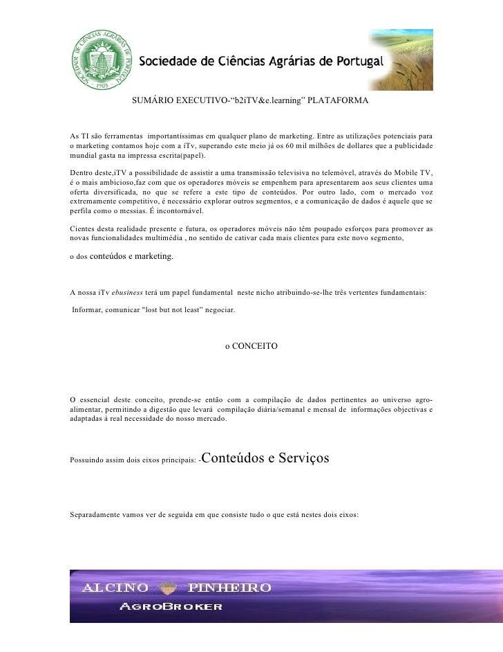 """SUMÁRIO EXECUTIVO-""""b2iTV&e.learning"""" PLATAFORMA   As TI são ferramentas importantíssimas em qualquer plano de marketing. E..."""