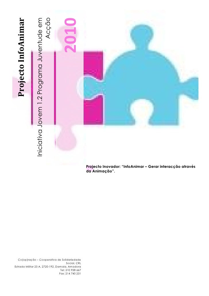 Acção Projecto InfoAnimar                        Iniciativa Jovem 1.2 Programa Juventude em                               ...