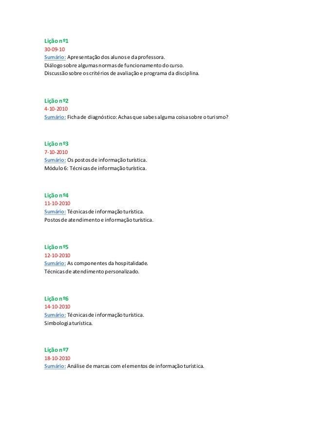 Lição nº1 30-09-10 Sumário: Apresentaçãodosalunose daprofessora. Diálogosobre algumasnormasde funcionamentodocurso. Discus...