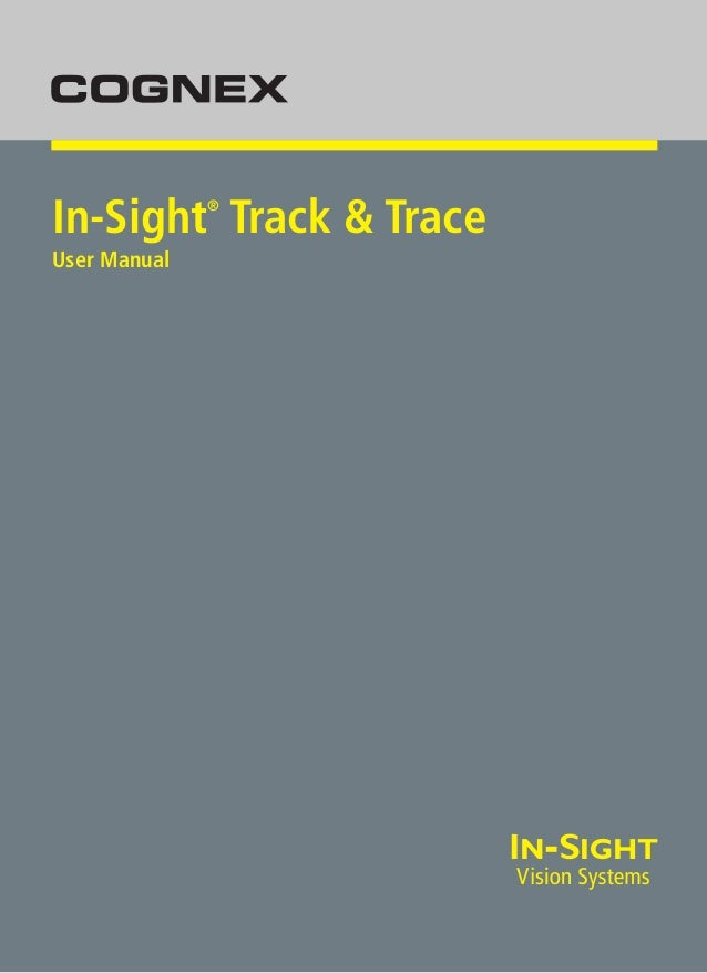 In-Sight Track & Trace ®  User Manual