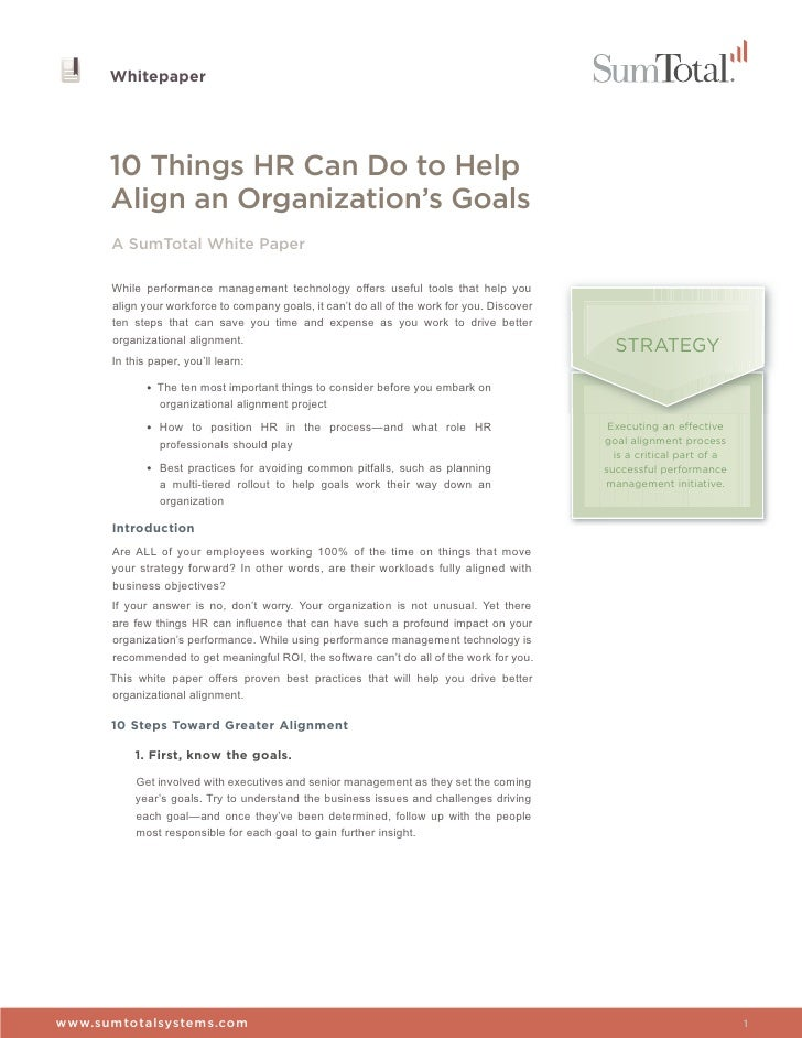 Whitepaper      10 Things HR Can Do to Help      Align an Organization's Goals      A SumTotal White Paper      While perf...