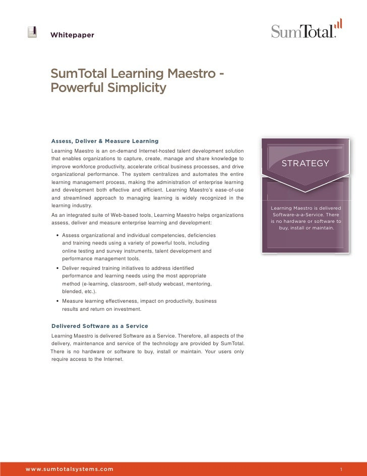 Whitepaper      SumTotal Learning Maestro -      Powerful Simplicity      Assess, Deliver & Measure Learning      Learning...