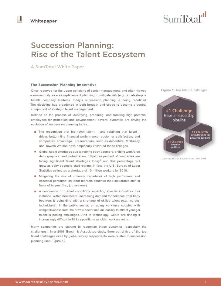 Whitepaper      Succession Planning:      Rise of the Talent Ecosystem      A SumTotal White Paper      The Succession Pla...