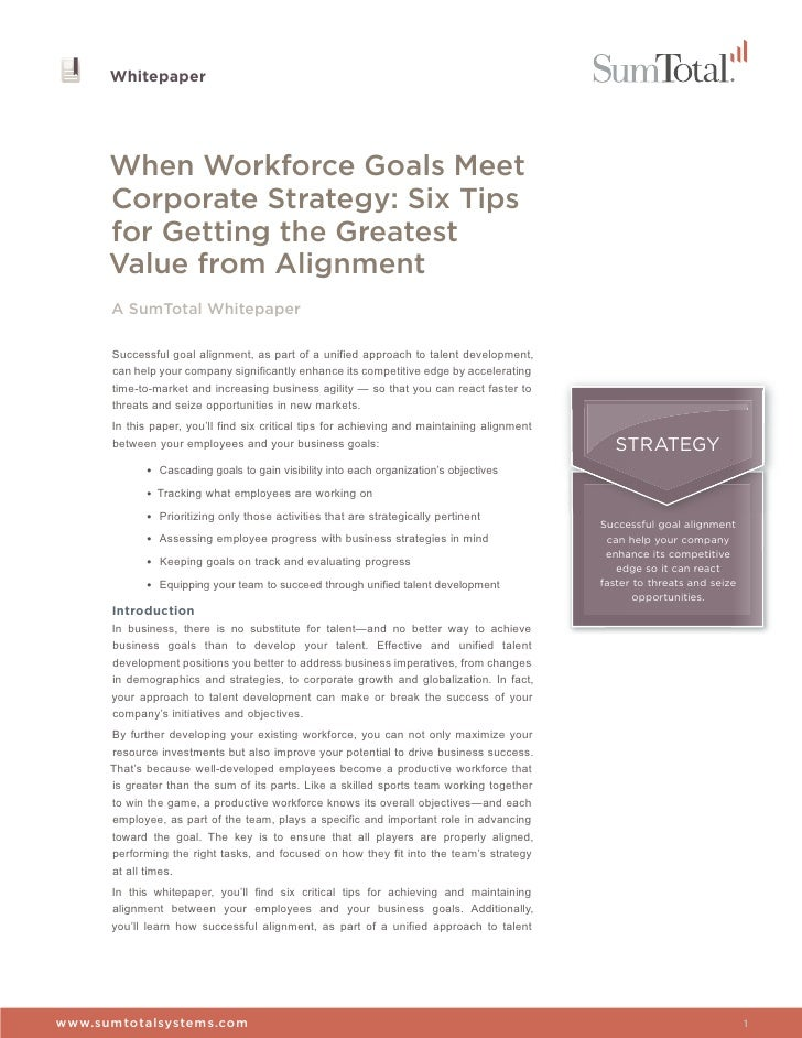 Whitepaper      When Workforce Goals Meet      Corporate Strategy: Six Tips      for Getting the Greatest      Value from ...