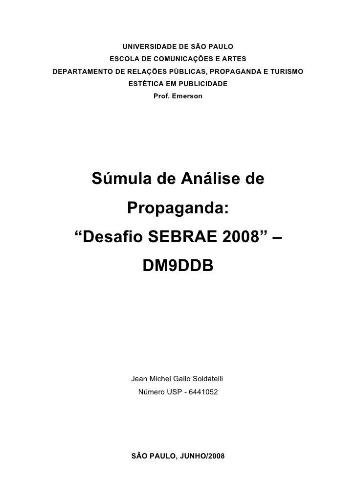 UNIVERSIDADE DE SÃO PAULO             ESCOLA DE COMUNICAÇÕES E ARTES DEPARTAMENTO DE RELAÇÕES PÚBLICAS, PROPAGANDA E TURIS...