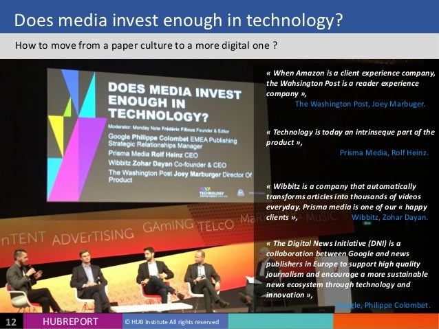 HUB  REPORTHUBREPORT ©  HUB  Institute  All  rights  reserved12 Does  media  invest  enough  in  tec...