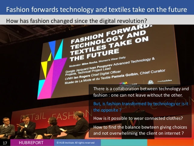 HUB  REPORTHUBREPORT ©  HUB  Institute  All  rights  reserved17 Fashion  forwards  technology  and  te...