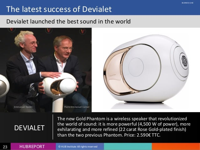 HUB  REPORTHUBREPORT ©  HUB  Institute  All  rights  reserved23 The  latest  success  of  Devialet Dev...