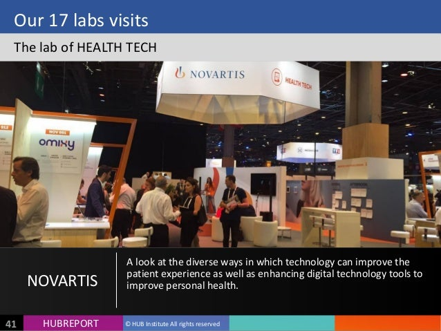 HUB  REPORTHUBREPORT ©  HUB  Institute  All  rights  reserved41 Our  17  labs  visits The  lab  of ...