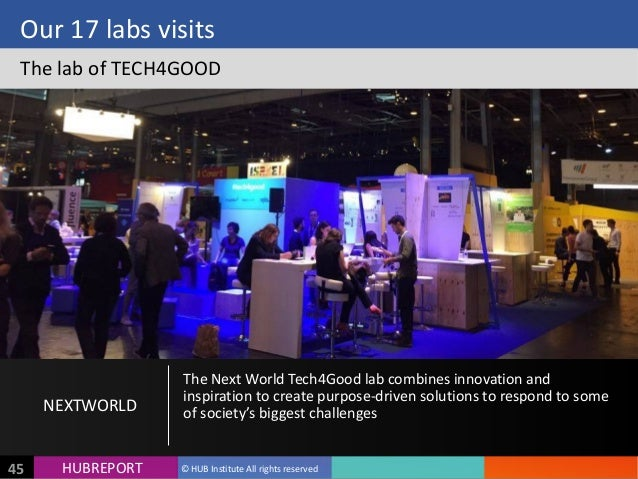 HUB  REPORTHUBREPORT ©  HUB  Institute  All  rights  reserved45 Our  17  labs  visits The  lab  of ...