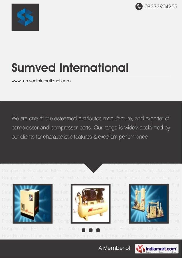 08373904255 A Member of Sumved International www.sumvedinternational.com Screw Compressor Products Reciprocating Air Compr...