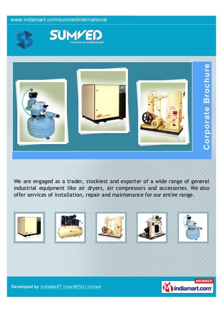We are engaged as a trader, stockiest and exporter of a wide range of generalindustrial equipment like air dryers, air com...