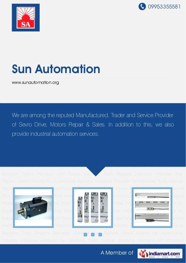 09953355581A Member ofSun Automationwww.sunautomation.orgServo Motors Servo Drives Automation Scales Industrial PCs Siemen...