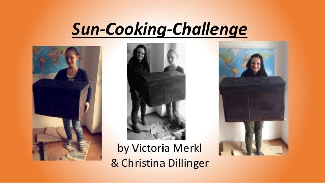 Sun-Cooking-Challenge 1 by Victoria Merkl & Christina Dillinger