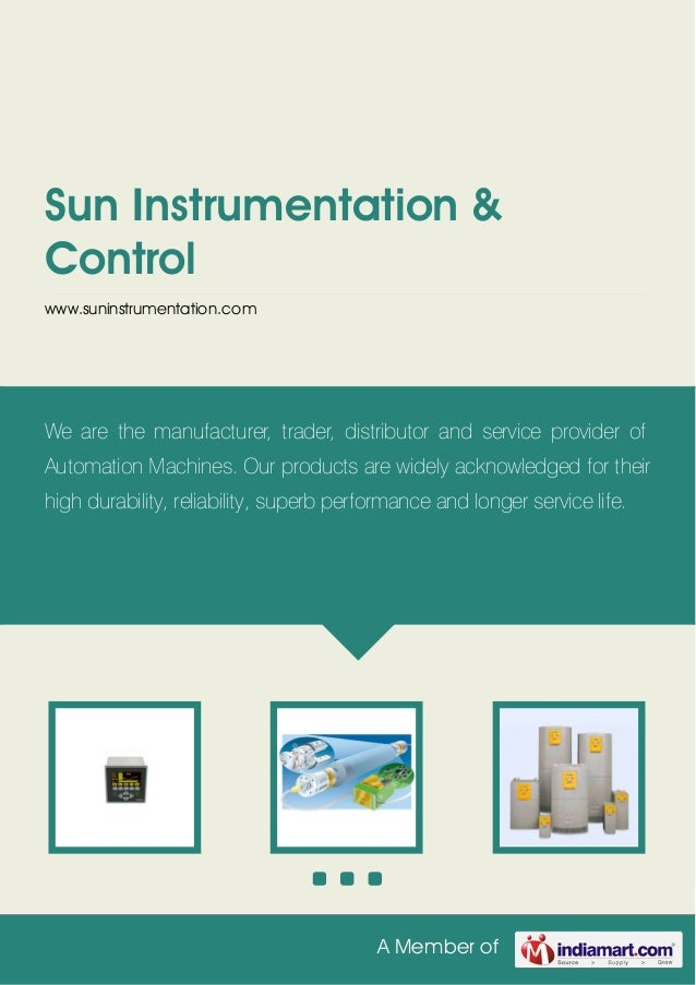 A Member of Sun Instrumentation & Control www.suninstrumentation.com We are the manufacturer, trader, distributor and serv...