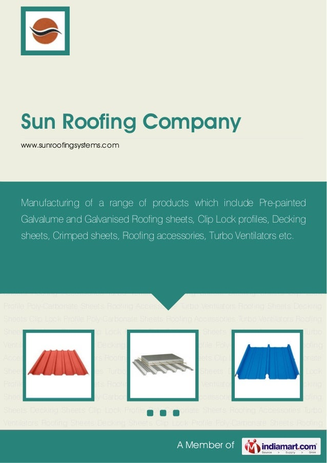 A Member of Sun Roofing Company www.sunroofingsystems.com Roofing Sheets Decking Sheets Clip Lock Profile Poly-Carbonate S...