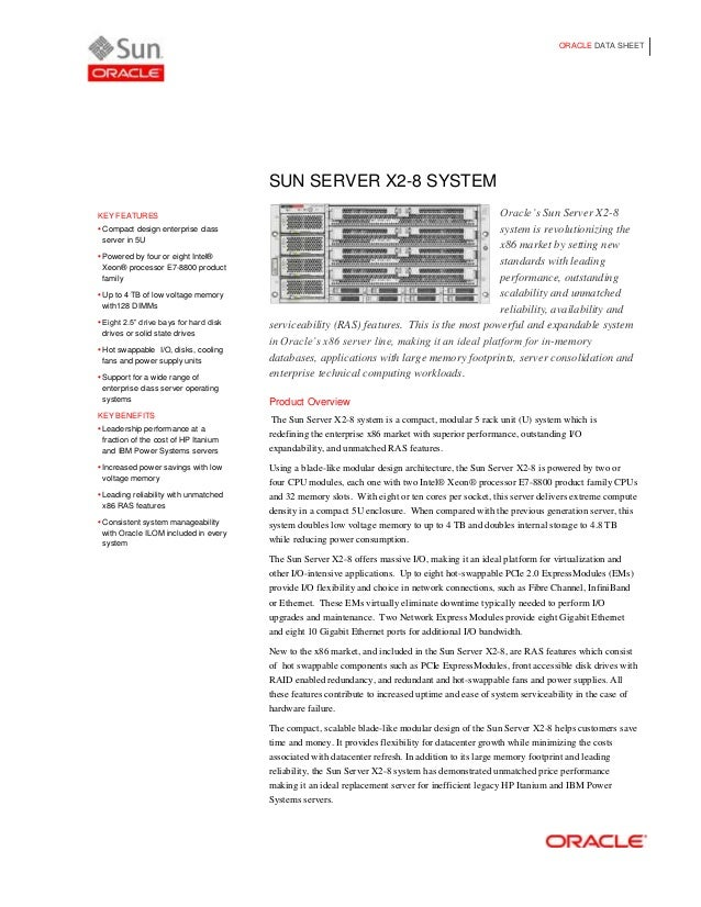 ORACLE DATA SHEET KEY FEATURES  Compact design enterprise class server in 5U  Powered by four or eight Intel® Xeon® proc...