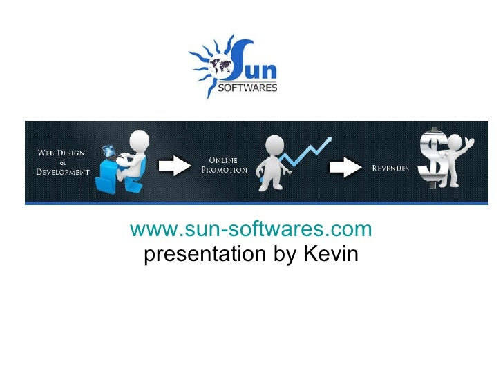www.sun-softwares.com  presentation by Kevin