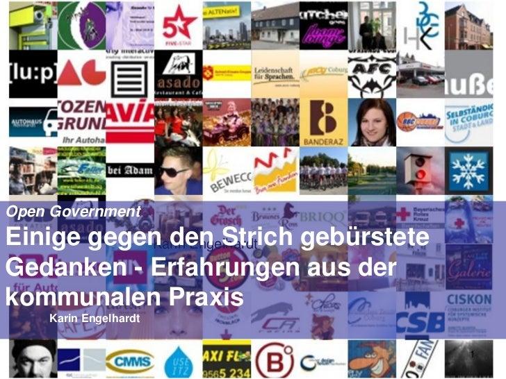 Open GovernmentEinige gegen den Strich gebürstete           Karin EngelhardtGedanken - Erfahrungen aus derkommunalen Praxi...