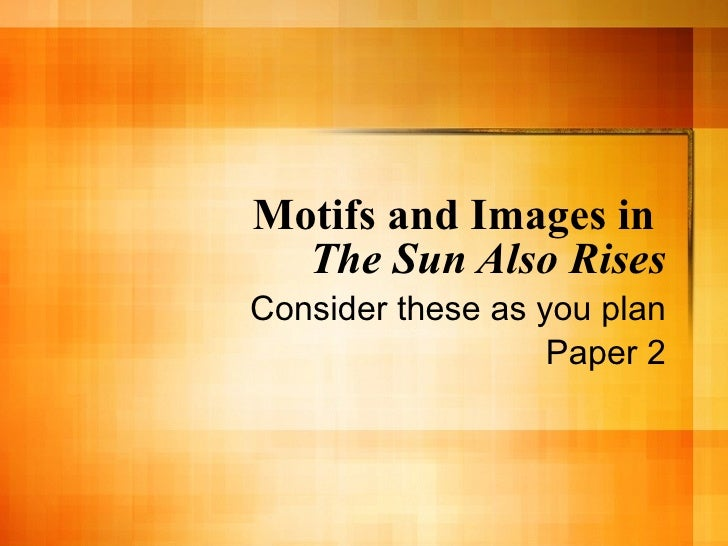 religion in the sun also rises essay The lost generation in the sun also rises essay sample as world war i ripped through many european countries in the early twentieth century, the population suffered.