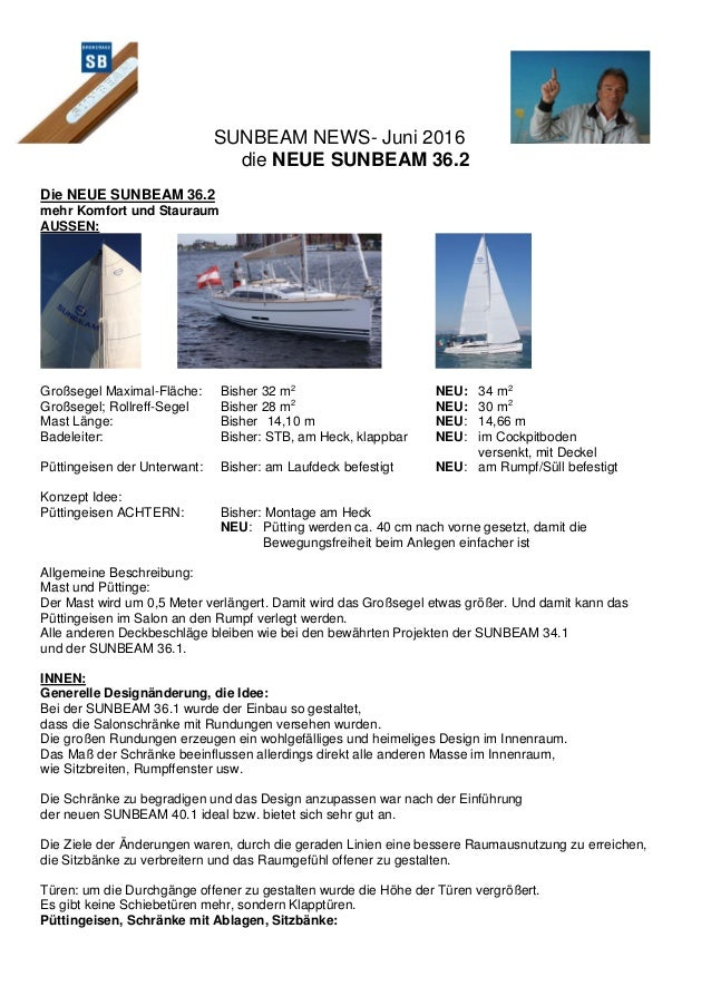 SUNBEAM NEWS- Juni 2016 die NEUE SUNBEAM 36.2 Die NEUE SUNBEAM 36.2 mehr Komfort und Stauraum AUSSEN: Großsegel Maximal-Fl...