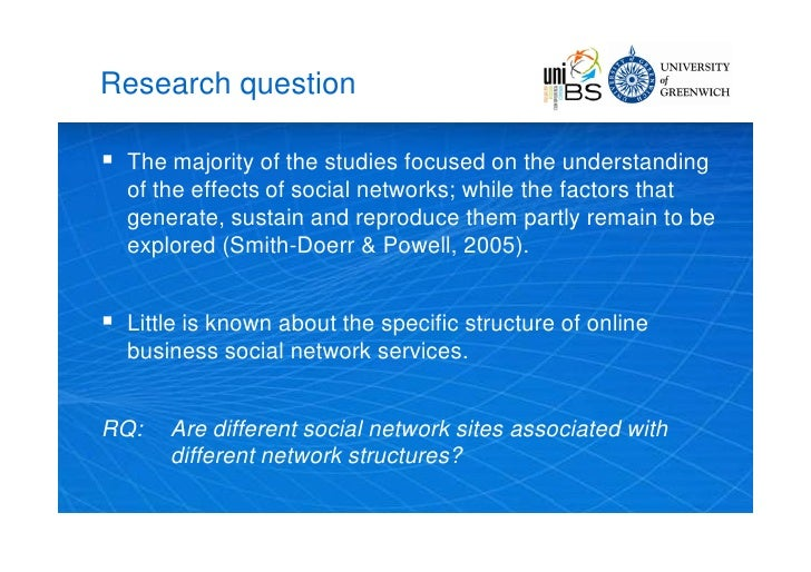 Research question     The majority of the studies focused on the understanding     of the effects of social networks; whi...