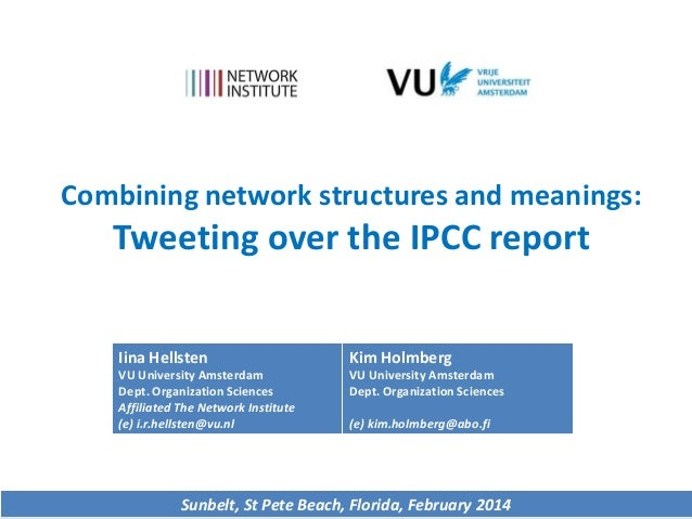 Combining network structures and meanings:  Tweeting over the IPCC report Iina Hellsten  Kim Holmberg  VU University Amste...