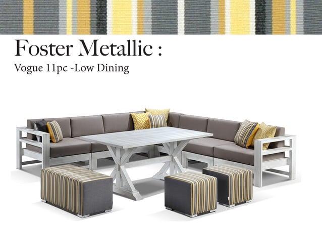 Foster Metallic : Vogue 11pc -Low Dining
