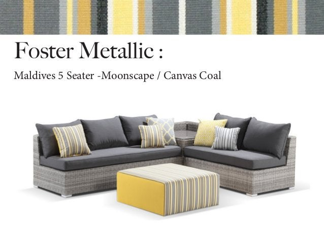 Foster Metallic : Maldives 5 Seater -Moonscape / Canvas Coal