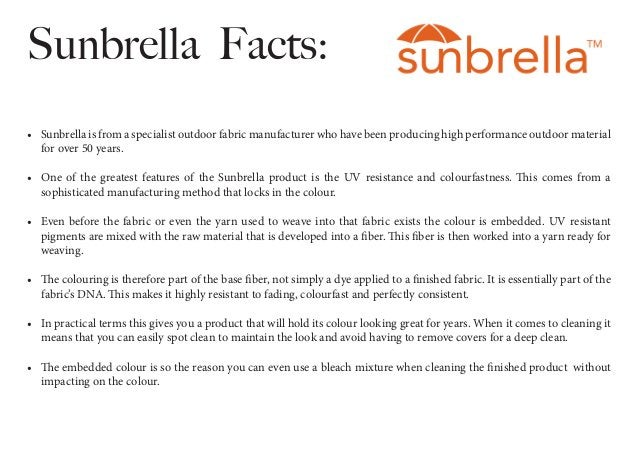 Sunbrella Facts: • Sunbrella is from a specialist outdoor fabric manufacturer who have been producing high performance ou...
