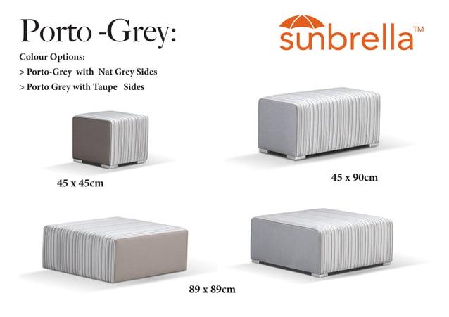 Porto -Grey: Colour Options: > Porto-Grey with Nat Grey Sides > Porto Grey with Taupe Sides 45 x 45cm 45 x 90cm 89 x 89cm