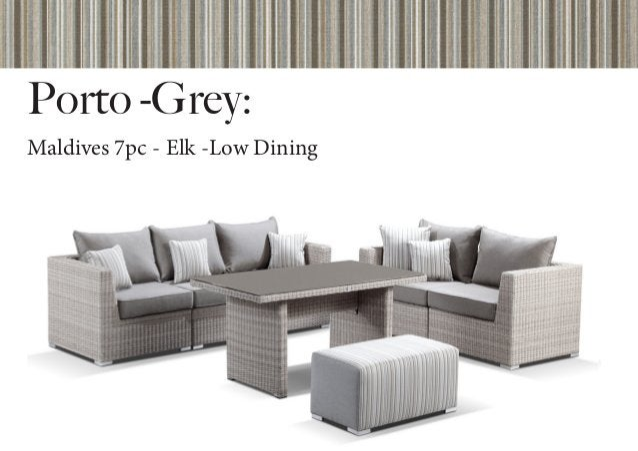 Porto -Grey: Maldives 7pc - Elk -Low Dining