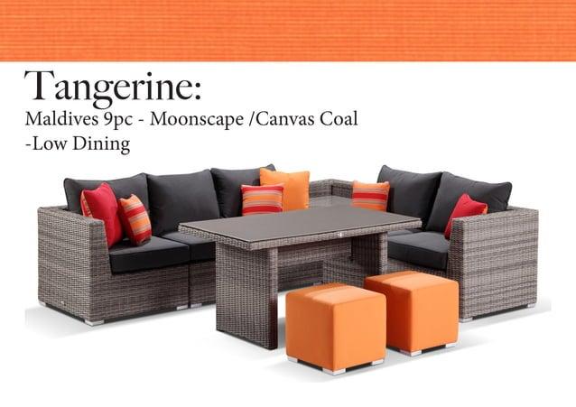Tangerine: Maldives 9pc - Moonscape /Canvas Coal -Low Dining