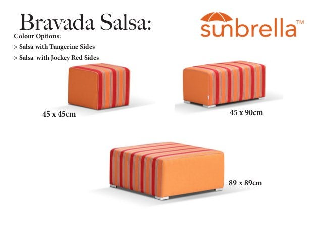 Bravada Salsa: 45 x 45cm 45 x 90cm 89 x 89cm Colour Options: > Salsa with Tangerine Sides > Salsa with Jockey Red Sides
