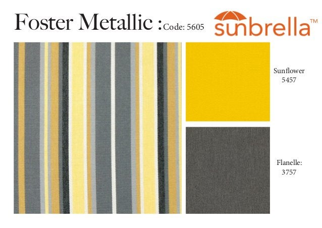 Foster Metallic :Code: 5605 Sunflower 5457 Flanelle: 3757