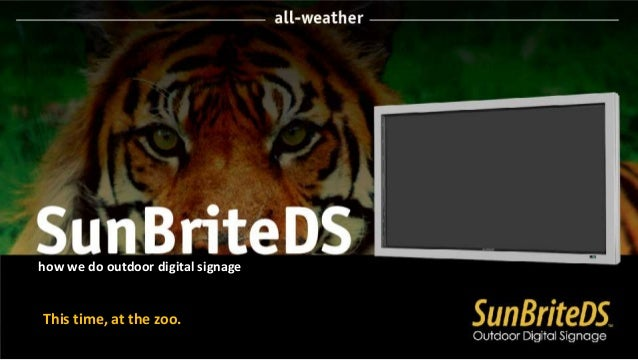 how we do outdoor digital signage This time, at the zoo.