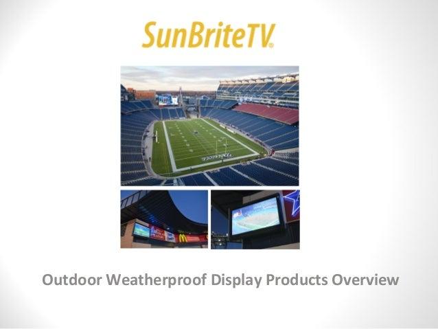 Outdoor Weatherproof Display Products Overview