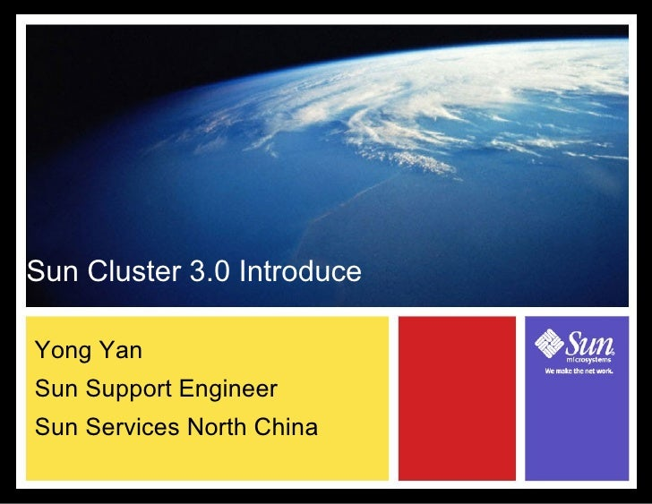 Sun Cluster 3.0 IntroduceYong YanSun Support EngineerSun Services North China
