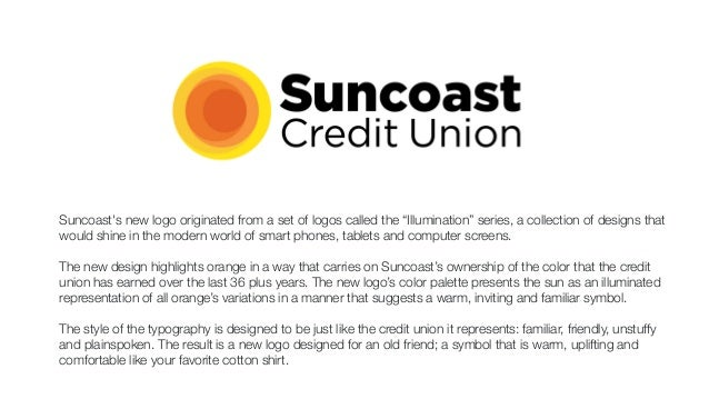 """Suncoast's new logo originated from a set of logos called the """"Illumination"""" series, a collection of designs that  would s..."""