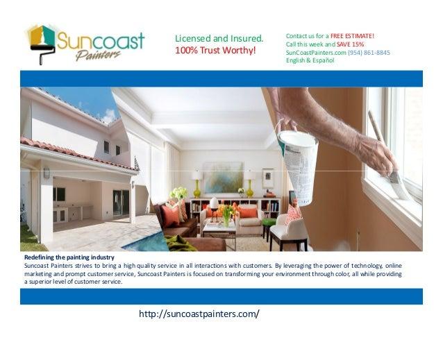Suncoast Customer Service >> Suncoast Painters Is Superior Level Of Customer Service
