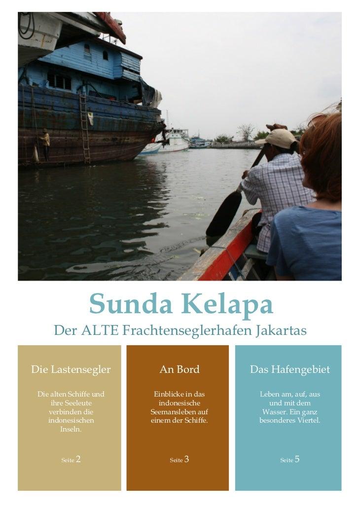 Sunda Kelapa      Der ALTE Frachtenseglerhafen JakartasDie Lastensegler           An Bord            Das Hafengebiet Die a...