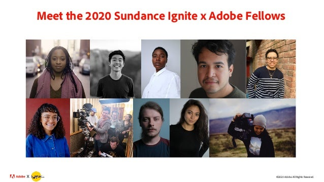 ©2020 Adobe. All Rights Reserved.X Meet the 2020 Sundance Ignite x Adobe Fellows