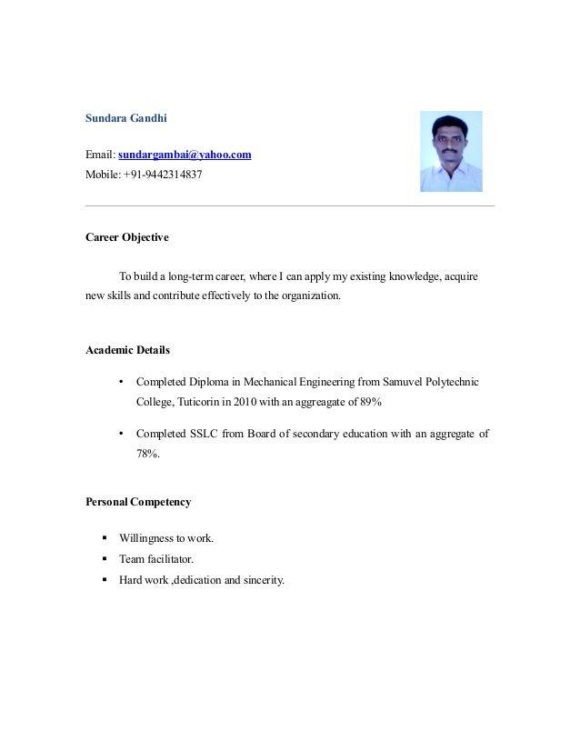 Sundara Gandhi Email: sundargambai@yahoo.com Mobile: +91-9442314837  Career Objective To build a long-term career, where I...