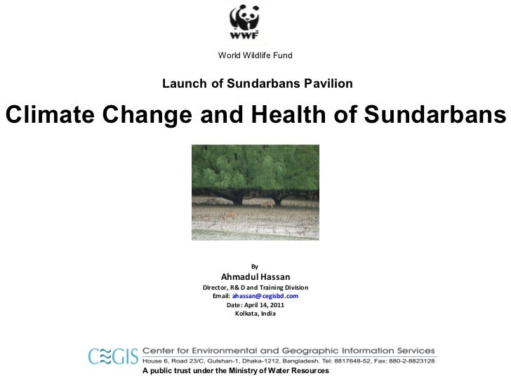 Climate Change and Health of Sundarbans By  Ahmadul Hassan Director, R& D and Training Division Email:  [email_address] Da...